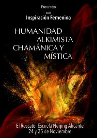 Humanidad Alkimista, humanidad chamana,humanidad mística.