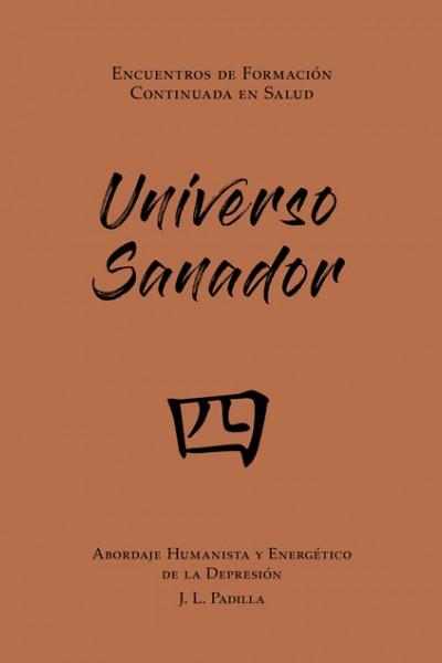 UNIVERSO SANADOR 四 (4) Abordaje Humanista y Energético de la Depresión